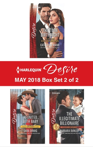 Harlequin Desire May 2018 - Box Set 2 of 2 - The Twin Birthright\Reunited...with Baby\The Illegitimate Billionaire ebook by Barbara Dunlop,Sara Orwig,Catherine Mann