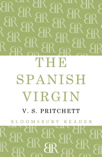 The Spanish Virgin ebook by V.S. Pritchett