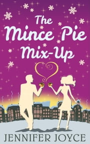 The Mince Pie Mix-Up ebook by Jennifer Joyce