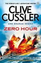Zero Hour - NUMA Files #11 ebook by Clive Cussler, Graham Brown