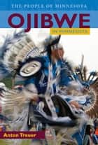 Ojibwe in Minnesota ebook by Anton Treuer