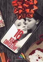 """16"" - Romance lesbienne ebook by Kass Dinslow"