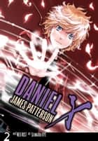 Daniel X: The Manga, Vol. 2 ebook by James Patterson, Ned Rust, SeungHui Kye