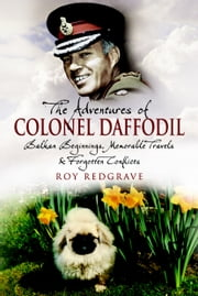 Adventures of Colonel Daffodil ebook by Roy Redgrave