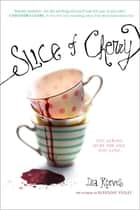 Slice of Cherry ebook by Dia Reeves