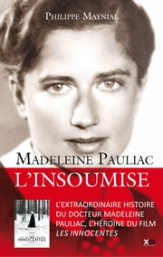 Madeleine Pauliac : L'insoumise ebook by Philippe Maynal