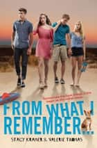 From What I Remember... ebook by Stacy Kramer, Valerie Thomas