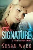 The Signature ebook by Susan Ward