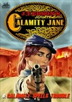 Calamity Jane 8: Calamity Spells Trouble ebook by J.T. Edson