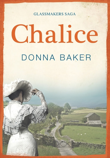 Chalice - Book 3 in the Glassmakers Saga ebook by Donna Baker