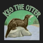 Keo The Otter - Illustrated by Marjee Peters ebook by Virgie Bernhardt