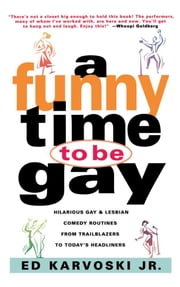 A Funny Time to Be Gay ebook by Ed Karvoski Jr.