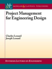 Project Management for Engineering Design ebook by Charles Lessard