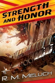 Strength and Honor - A Novel of the U.S.S. Merrimack ebook by R. M. Meluch