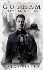 Gotham - City of Monsters ebook by Jason Starr