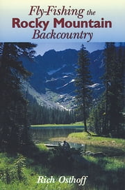 Fly-Fishing the Rocky Mountain Backcountry ebook by Stackpole Books
