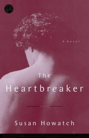 The Heartbreaker - A Novel ebook by Susan Howatch