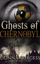 Ghosts of Chernobyl ebook by Donna Burgess