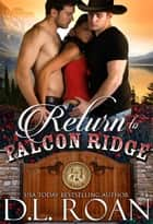 Return to Falcon Ridge - The McLendon Family Saga, #6 ebook by D.L. Roan
