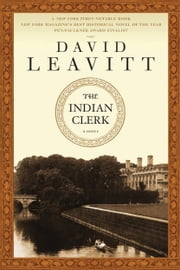 The Indian Clerk - A Novel ebook by David Leavitt