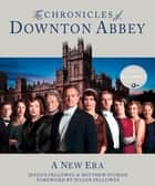 The Chronicles of Downton Abbey ebook by Jessica Fellowes,Matthew Sturgis,Julian Fellowes