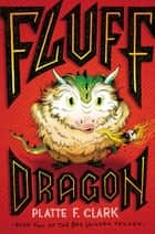 Fluff Dragon ebook by Platte F. Clark