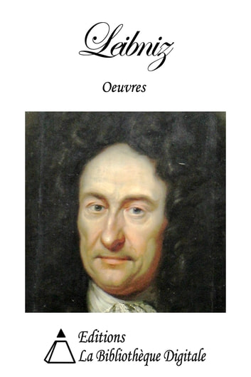 Oeuvres de Leibniz ebook by Gottfried Wilhelm Leibniz