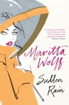 Sudden Rain ebook by Maritta Wolff