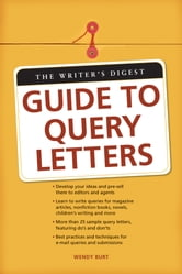 The Writer's Digest Guide To Query Letters ebook by Wendy Burt-thomas