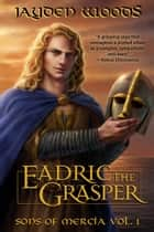 Eadric the Grasper ebook by Jayden Woods