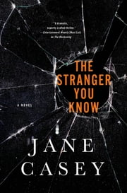 The Stranger You Know - A Maeve Kerrigan Crime Novel ebook by Jane Casey