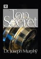 The Top Secret ebook by Dr. Joseph Murphy