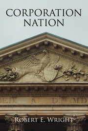 Corporation Nation ebook by Robert E. Wright