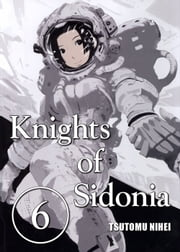 Knights of Sidonia, Volume 6 ebook by Tsutomu Nihei