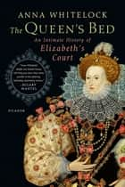 The Queen's Bed ebook by Anna Whitelock