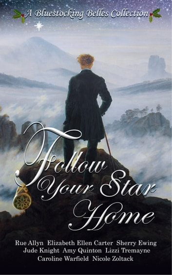 Follow Your Star Home ebook by Bluestocking Belles