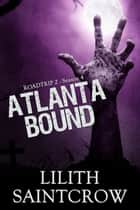 Atlanta Bound ebook by Lilith Saintcrow