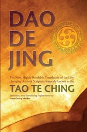 Daodejing - The New, Highly Readable Translation of the Life-Changing Ancient Scripture Formerly Known as the Tao Te Ching ebook by Hans-Georg Moeller,Laozi,Hans-Georg Moeller