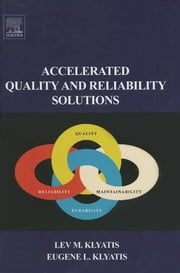 Accelerated Quality and Reliability Solutions ebook by Lev M. Klyatis,Eugene Klyatis