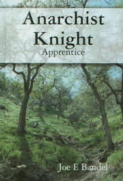 Anarchist Knight: Apprentice ebook by Joe Bandel