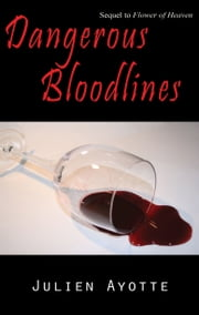 Dangerous Bloodlines ebook by Julien Ayotte