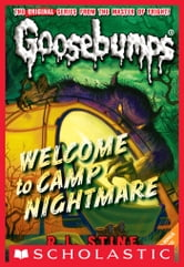 Classic Goosebumps #14: Welcome to Camp Nightmare ebook by R.L. Stine