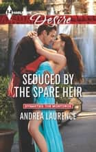 Seduced by the Spare Heir ebook by Andrea Laurence