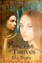 Princess of Thieves ebook by Gia Dawn