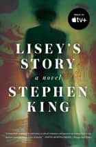 Lisey's Story - A Novel ebook by Stephen King