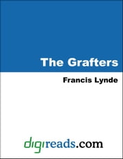 The Grafters ebook by Lynde, Francis