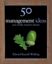 50 Management Ideas You Really Need to Know ebook by Edward Russell-Walling