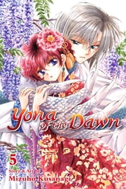 Yona of the Dawn, Vol. 5 ebook by Kobo.Web.Store.Products.Fields.ContributorFieldViewModel