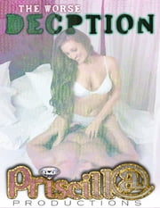 The Worse Deception ebook by Priscill@ Productions