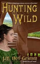 Hunting Wild ebook by